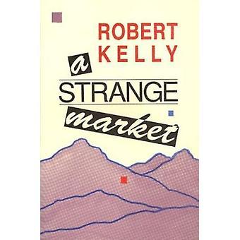A Strange Market by Robert Kelly - 9780876858752 Book
