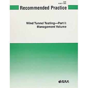 AIAA Recommended Practice for Wind Tunnel Testing - Pt. 1 - R-092-1-200
