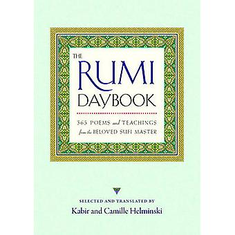 The Rumi Daybook - 365 Poems and Teachings from the Beloved Sufi Maste
