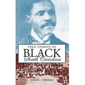 True Stories of Black South Carolina by Damon L Fordham - 97815962940