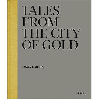 Tales from the City of Gold by Jason Larkin - 9783868284164 Book