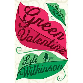 Green Valentine by Lili Wilkinson - 9781760110277 Book