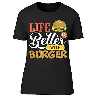 Life Better With Burger Tee Women's -Image by Shutterstock