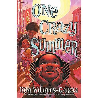 One Crazy Summer by Rita Williams-Garcia - 9780060760892 Book