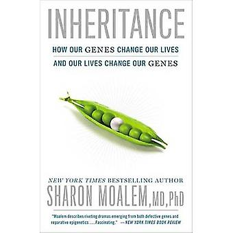 Inheritance - How Our Genes Change Our Lives--And Our Lives Change Our