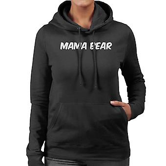 Mama Bear Women's Hooded Sweatshirt