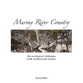 País del río de Murray: Un diálogo ecológico con los propietarios tradicionales