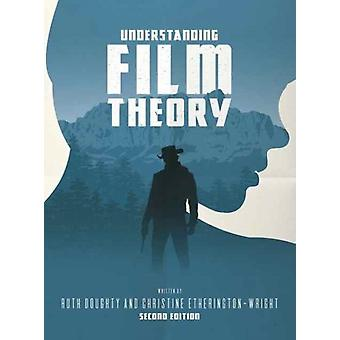 Understanding Film Theory by Ruth Dougherty