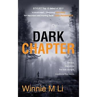 Dark Chapter Hardhitting crime fiction based on a true story by Li & Winnie M.