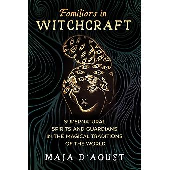 Familiars in Witchcraft by Maja DAoust