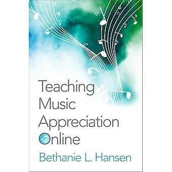 Undervisning Musikk takknemlighet Online av Hansen & Bethanie L. Fakultetsdirektør & Fakultet Direktør & American Public University