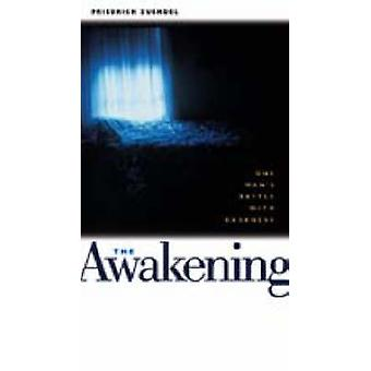 The Awakening - One Man's Battle with Darkness (New edition) by Friedr