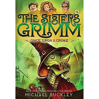 Once Upon a Crime The Sisters Grimm 4 by Buckley & Michael