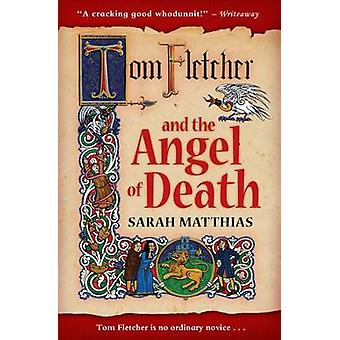 Tom Fletcher and the Angel of Death by Sarah Matthias