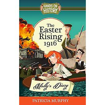 The Easter Rising 1916 - Molly's Diary by Patricia Murphy - 978178199