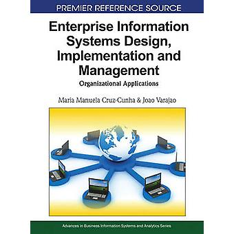 Enterprise Information Systems Design Implementation and Management Organizational Applications by CruzCunha & Maria Manuela