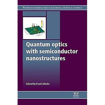 Quantum Optics with Semiconductor Nanostructures by Jahnke & Frank