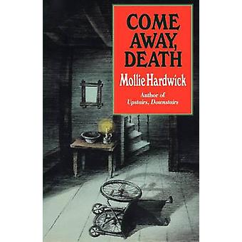 Come Away Death by Hardwick & Mollie