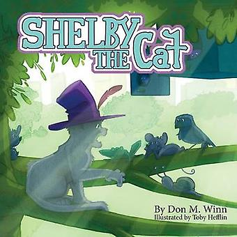 Shelby the Cat A Kids Book about Bullying and How to Help Kids Build Confidence about Peer Pressure by Winn & Don M.
