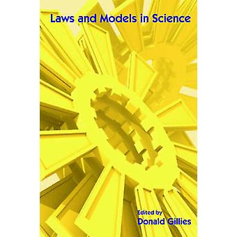 Laws and Models in Science by Gillies & Donald