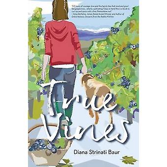 True Vines by Baur & Diana Strinati
