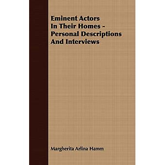 Eminent Actors in Their Homes  Personal Descriptions and Interviews by Hamm & Margherita Arlina