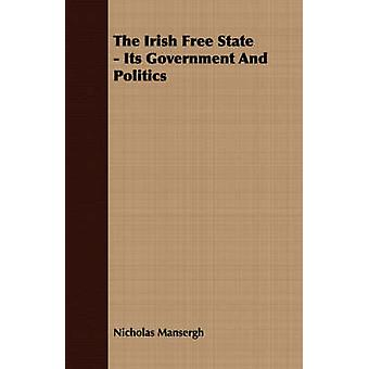 The Irish Free State  Its Government And Politics by Mansergh & Nicholas