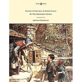 Hansel  Grethel   Other Tales by the Brothers Grimm  Illustrated by Arthur Rackham by Grimm & Jakob