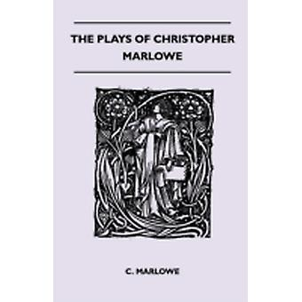 The Plays Of Christopher Marlowe by Marlowe & C.