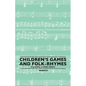 Childrens Games and FolkRhymes Folklore History Series by Various