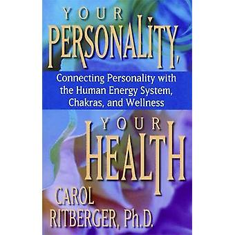 Your Personality Your Health by Ritberger & Carol