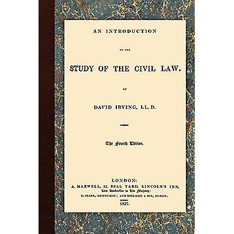 An Introduction to the Study of the Civil Law by Irving & David