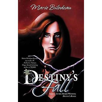 Destinys Fall by Bilodeau & Marie