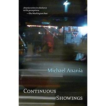 Continuous Showings by Anania & Michael