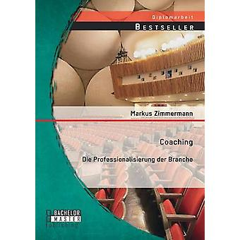 Coaching Die Professionalisierung der Branche by Zimmermann & Markus