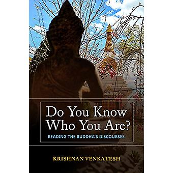 Do You Know Who You Are? - Reading the Buddha's Discourses by Krishnan