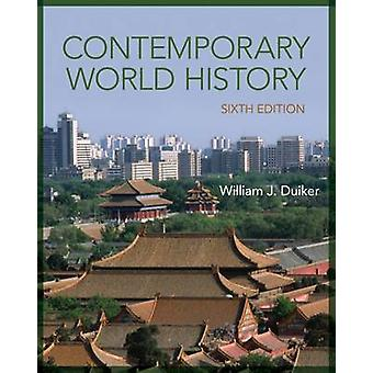 Contemporary World History (6th Revised edition) by William J. Duiker