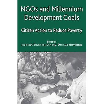 NGOs and the Millennium Development Goals - Citizen Action to Reduce P