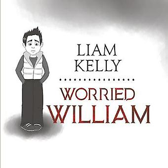 Worried William by Liam Kelly - 9781528924986 Book