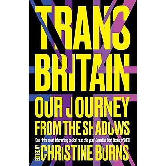 Trans Britain - Our Journey from the Shadows by Ms Christine Burns - 9