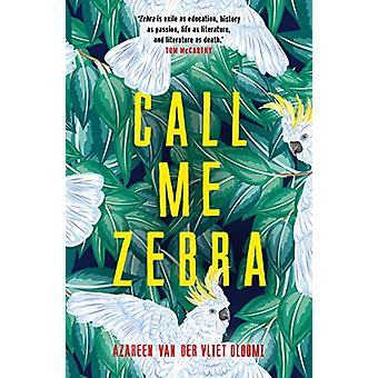 Call Me Zebra by Azareen Van der Vliet Oloomi - 9781846884580 Book