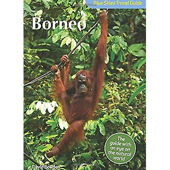 Blue Skies Travel Guide - Borneo by David Bowden - 9781912081516 Book
