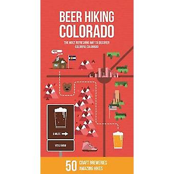 Beer Hiking Colorado - The Most Refreshing Way to Discover Colorful Co
