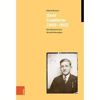 David Frankfurter 1909-1982 - Das Selbstbild Des Gustloff-attentaters