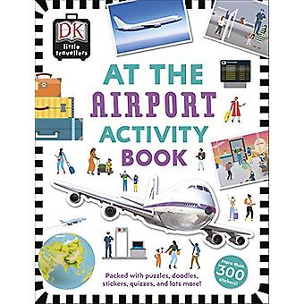 At the Airport Activity Book - Includes more than 300 Stickers by DK -