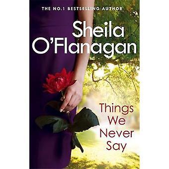Choses que nous ne disons jamais par Sheila o ' Flanagan - livre 9780755378494