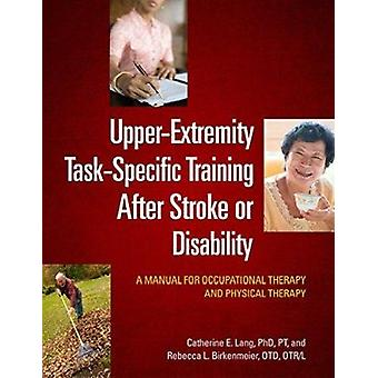 Upper-Extremity Task-Specific Training After Stroke or Disability - A