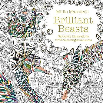 Millie Marotta's Brilliant Beasts - A collection for colouring adventu