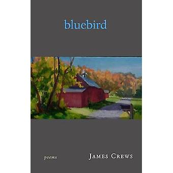 Bluebird - Poems by James Crews - 9781950584550 Book