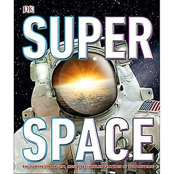 SuperSpace: Les caractéristiques les plus éloignées, les plus grandes et les plus incroyables de notre univers